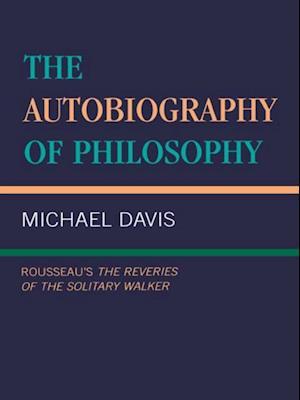 Bog, ukendt format The Autobiography of Philosophy af Michael Davis