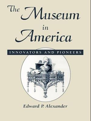 Bog, ukendt format The Museum in America af Edward P Alexander