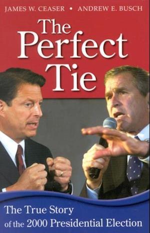 Bog, ukendt format The Perfect Tie af James W Ceaser, Andrew E Busch
