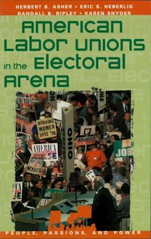 Bog, ukendt format American Labor Unions in the Electoral Arena af Herbert B Asher