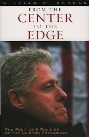 Bog, ukendt format From the Center to the Edge af William C Berman