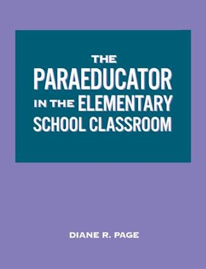 Bog, ukendt format The Paraeducator in the Elementary School Classroom af Diane R. Page