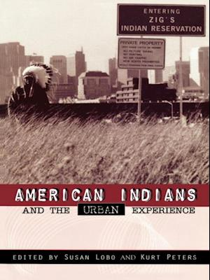 Bog, ukendt format American Indians and the Urban Experience af Kurt Peters, Susan Lobo