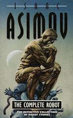 The Complete Robot af Isaac Asimov
