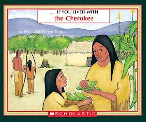 --if You Lived With the Cherokee af Kevin Smith, Peter Roop, Connie Roop