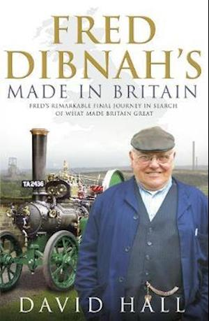 Fred Dibnah - Made in Britain af David Hall