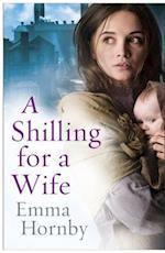 A Shilling for a Wife af Emma Hornby