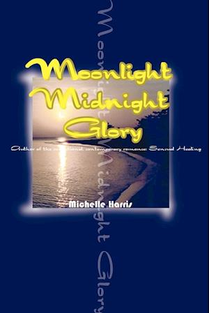 Moonlight Midnight Glory af Michelle Harris