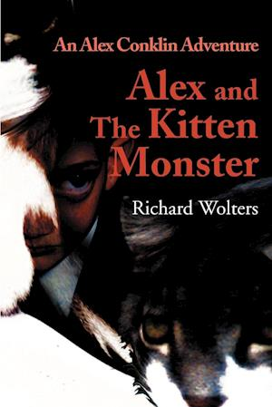 Alex and the Kitten Monster af Richard Wolters