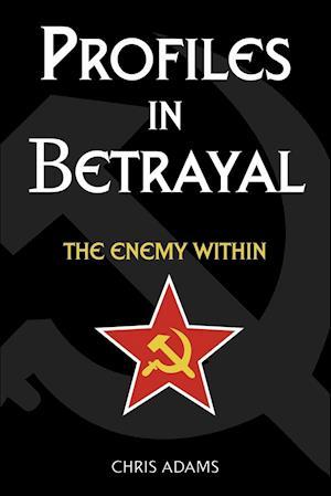 Profiles in Betrayal af Chris Adams