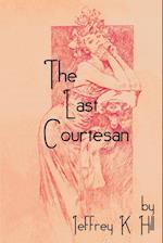 The Last Courtesan af Jeffrey K. Hill