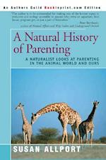 A Natural History of Parenting af Susan Allport