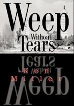 Weep Without Tears af Ken Miller