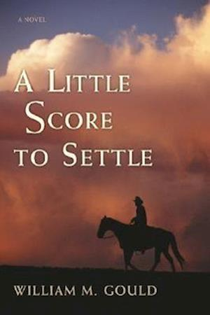 A Little Score to Settle af William M. Gould