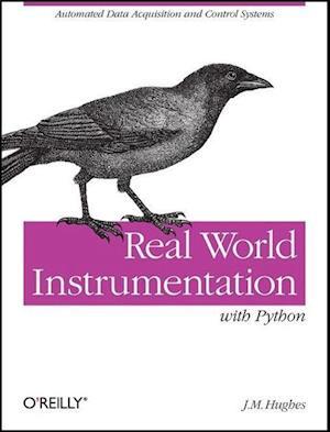 Real World Instrumentation with Python af John M. Hughes