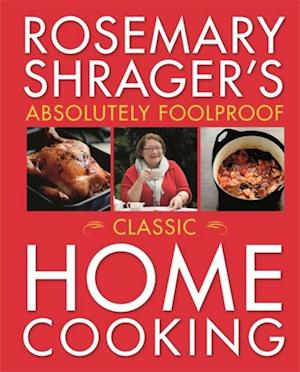 Rosemary Shrager's Absolutely Foolproof Classic Home Cooking af Rosemary Shrager