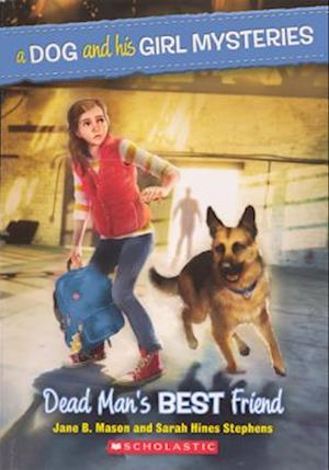 Dead Man's Best Friend af Jane B. Mason, Sarah Hines-Stephens