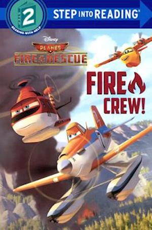 Fire Crew! (Disney Planes af Random House Disney, Frank Berrios