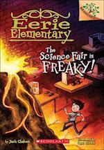 The Science Fair Is Freaky!