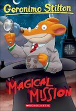 Magical Mission (GERONIMO STILTON, nr. 64)