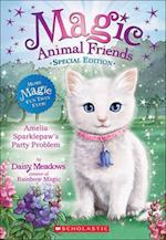 Amelia Sparklepaw's Party Problem (Magic Animal Friends Special Edition)