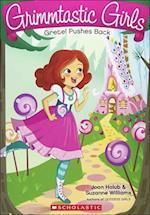 Gretel Pushes Back (Grimmtastic Girls, nr. 8)