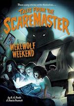 Werewolf Weekend (Tales from the Scaremaster, nr. 1)