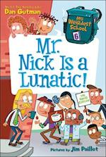 Mr. Nick Is a Lunatic! (My Weirdest School, nr. 6)