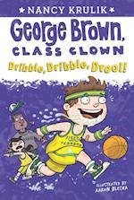 Dribble, Dribble, Drool! (George Brown, Class Clown, nr. 18)