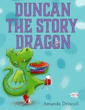 Bog, ukendt format Duncan the Story Dragon af Amanda Driscoll
