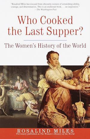 Who Cooked the Last Supper af Rosalind Miles