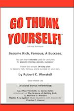 Go Thunk Yourself!(tm) - Become Rich, Famous, a Success af Robert C. Worstell