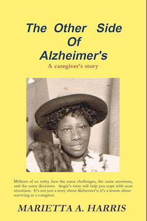 The Other Side of Alzheimer's, a Caregiver's Story af Marietta Harris