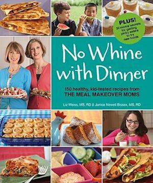 No Whine with Dinner af Liz Weiss, Janice Newell Bissex