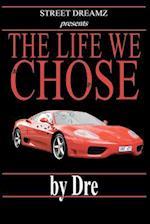 The Life We Chose af Dre