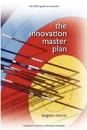 The Innovation Master Plan af Langdon Morris