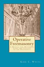 Operative Freemasonry af Kirk C. White