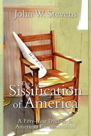 The Sissification of America af John W. Stevens