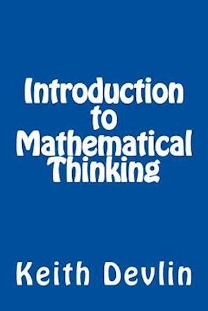 Introduction to Mathematical Thinking af Keith J. Devlin, Keith Devlin