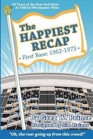 The Happiest Recap af Greg W. Prince