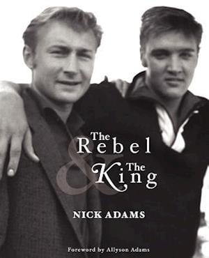 The Rebel and the King af Nick Adams