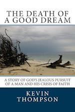 The Death of a Good Dream af Kevin A. Thompson