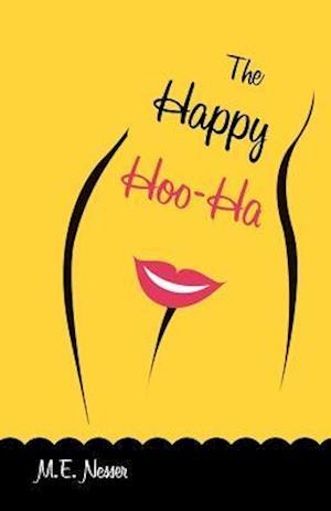The Happy Hoo-Ha af M. E. Nesser