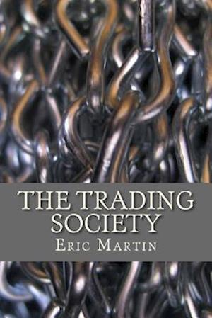 The Trading Society af Eric Martin