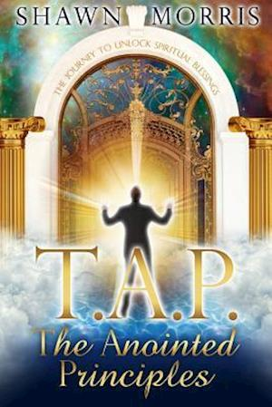 Tap the Anointed Principles af Shawn Morris