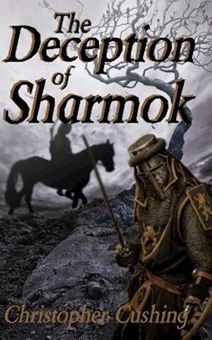 The Deception of Sharmok af Christopher Cushing