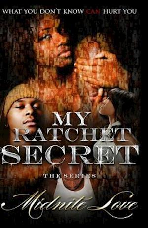 My Ratchet Secret the Series af Midnite Love
