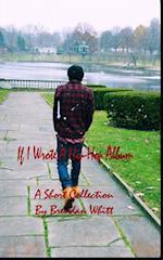 If I Wrote a Hip-Hop Album af Brendan Whitt