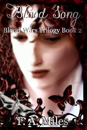 Blood Song af T. a. Miles