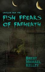 Chuggie and the Fish Freaks of Farheath af Brent Michael Kelley